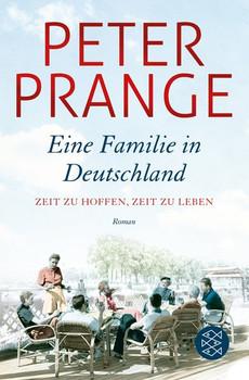 Eine Familie in Deutschland. Zeit zu hoffen, Zeit zu leben. - Peter Prange  [Taschenbuch]