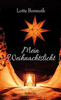 Mein Weihnachtslicht - Lotte Bormuth  [Taschenbuch]