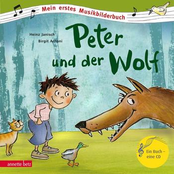 Mein erstes Musikbilderbuch: Peter und der Wolf - Heinz Janisch [Gebundene Ausgabe, inkl. CD]