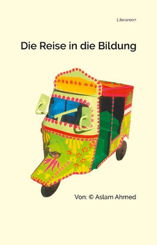 Die Reise in die Bildung - Aslam Ahmed  [Taschenbuch]