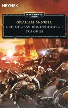 Fulgrim - Der Große Bruderkrieg 5: Warhammer 40.000-Roman - Graham McNeill