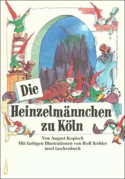 Die Heinzelmännchen zu Köln (insel taschenbuch) - Rolf Köhler