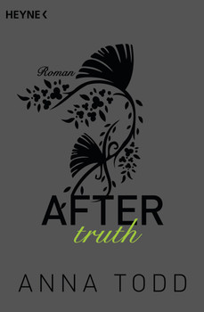 AFTER: Band 2 - After truth - Anna Todd [Taschenbuch]