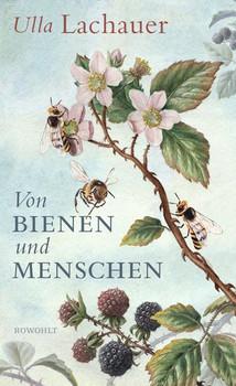 Von Bienen und Menschen. Eine Reise durch Europa - Ulla Lachauer  [Gebundene Ausgabe]