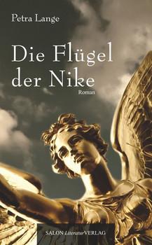 Die Flügel der Nike - Petra Lange  [Gebundene Ausgabe]