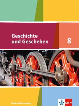 Geschichte und Geschehen / Schülerband 8. Klasse. Ausgabe für Baden-Württemberg ab 2016 [Gebundene Ausgabe]
