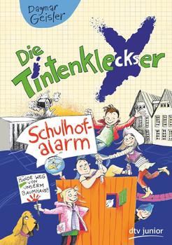 Die Tintenkleckser 2 - Schulhofalarm - Dagmar Geisler  [Gebundene Ausgabe]
