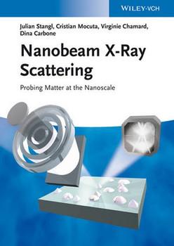 Nanobeam X-Ray Scattering. Probing Matter at the Nanoscale - Virginie Chamard
