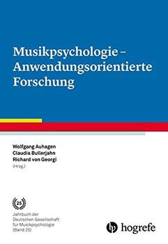 Musikpsychologie - Anwendungsorientierte Forschung - Wolfgang Auhagen, et al. [Taschenbuch]