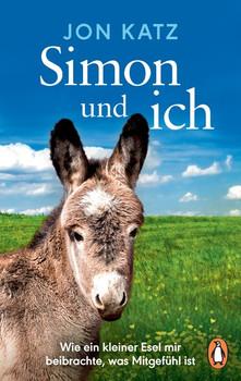 Simon und ich. Wie ein kleiner Esel mir beibrachte, was Mitgefühl ist - Jon Katz  [Taschenbuch]