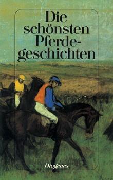 Die schönsten Pferdegeschichten - Diogenes - Verlag