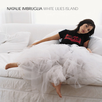 Natalie Imbruglia - White Lilies Island