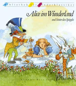 Alice im Wunderland und hinter den Spiegeln - Lewis Carroll