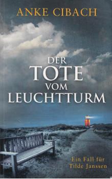 Der Tote vom Leuchtturm - Anke Cibach [Taschenbuch]