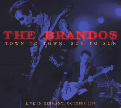 the Brandos - Live in Germany-Town to Town, Sun to Sun (2CD + DVD)