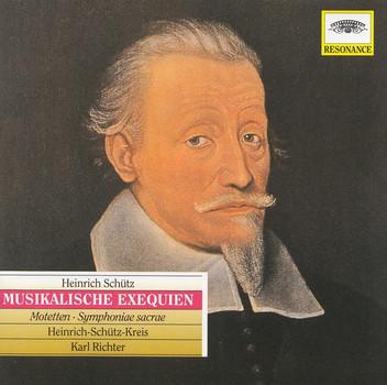 Heinrich-Schütz-Kreis - Karl Richter: Heinrich Schütz - Musikalische Exequien