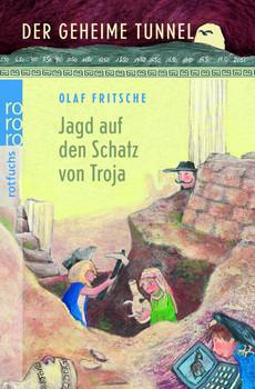 Der geheime Tunnel. Jagd auf den Schatz von Troja - Olaf Fritsche