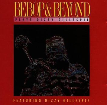 Bebop+Beyond - Play Dizzy Gillespie