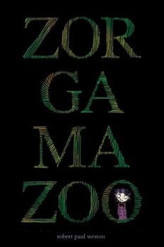 Zorgamazoo - Weston, Robert Paul