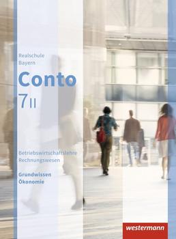 Conto / Conto für Realschulen in Bayern - Ausgabe 2015. Betriebswirtschaftslehre / Rechnungswesen für Realschulen in Bayern - Ausgabe 2015 / Schülerband 7 II [Gebundene Ausgabe]
