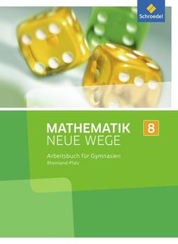 Mathematik Neue Wege SI / Mathematik Neue Wege SI - Ausgabe 2016 für Rheinland-Pfalz. Ausgabe 2016 für Rheinland-Pfalz / Arbeitsbuch 8 [Gebundene Ausgabe]