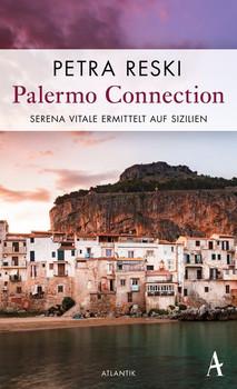 Palermo Connection. Serena Vitale ermittelt - Petra Reski  [Taschenbuch]