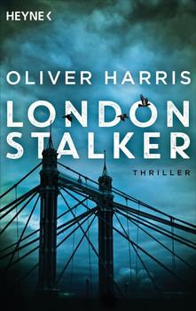 London Stalker. Roman - Oliver Harris  [Taschenbuch]
