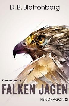Falken jagen - D.B. Blettenberg  [Taschenbuch]