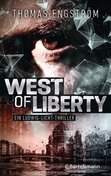 West of Liberty. Ein Ludwig-Licht-Thriller - Thomas Engström  [Taschenbuch]