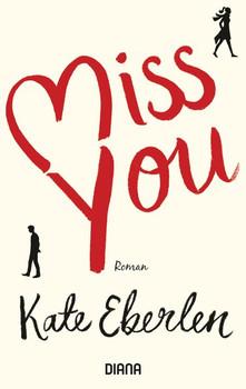 Miss you. Roman - Kate Eberlen  [Taschenbuch]