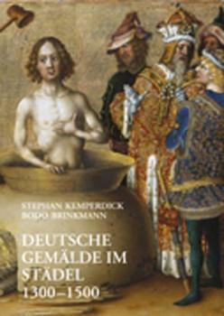 Deutsche Gemälde im Städel 1300-1500 - Stephan Kemperdick [Gebundene Ausgabe]