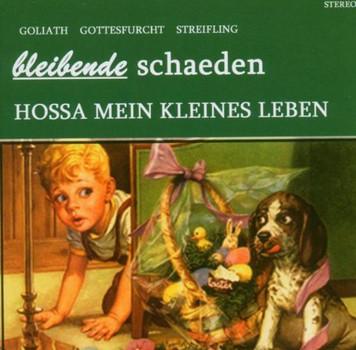 Bleibende Schaeden - Hossa Mein Kleines Leben