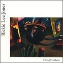 Rickie Lee Jones - Flying cowboys (1989)
