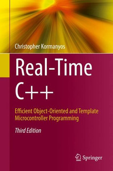 Real-Time C++. Efficient Object-Oriented and Template Microcontroller Programming - Christopher Kormanyos  [Gebundene Ausgabe]