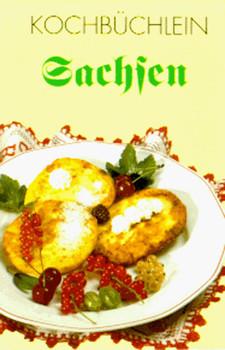 Kochbüchlein Sachsen. Kulinarische Kostproben vom Vogtland bis zur Lausitz - Rosita Michaelsen