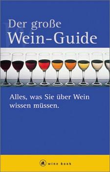 Das große Wein- Buch. a wine book. Alles, was Sie über Wein wissen müssen - Jochen G Bielefeld