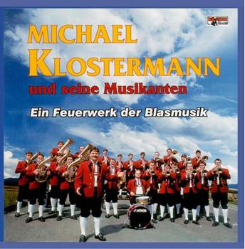 Michael U.S.Musikanten Klostermann - Ein Feuerwerk der Blasmusik