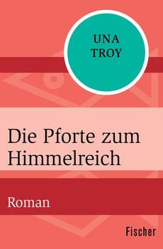 Die Pforte zum Himmelreich. Roman - Una Troy  [Taschenbuch]