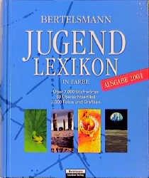 Bertelsmann Jugendlexikon in Farbe. Ausgabe 2001. Über 7.000 Stichwörter. 50 Übersichtsartikel
