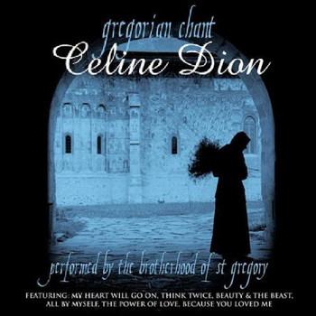 Brotherhood of St Gregory - Gregorian Chant: Celine Dion
