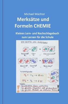 Merksätze und Formeln CHEMIE. Kleines Lern- und Nachschlagebuch zum Lernen für die Schule - Michael Wächter  [Taschenbuch]