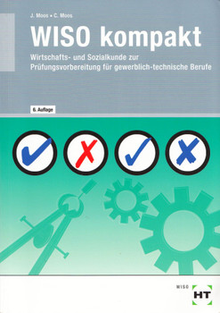 WISO kompakt: Wirtschafts- und Sozialkunde zur Prüfungsvorbereitung für gewerbliche Berufe - Elisabeth Moos [Broschiert, 6. Auflage 2017]