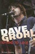 Dave Grohl Nothing to Lose - Heatley, Michael