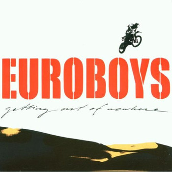 Euroboys - Getting Out of Nowhere