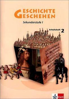 Geschichte und Geschehen - aktuelle Ausgabe: Geschichte und Geschehen 2. Alle Ausgaben. Arbeitsheft. 7. Schuljahr: BD 2 - Jörg Schelle
