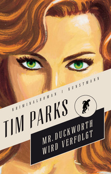 Mr. Duckworth wird verfolgt - Tim Parks
