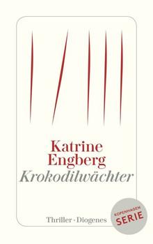 Krokodilwächter. Ein Kopenhagen-Thriller - Katrine Engberg  [Taschenbuch]