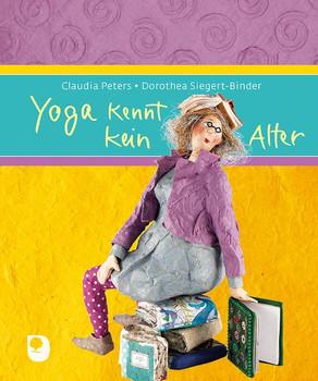 Yoga kennt kein Alter - Claudia Peters  [Gebundene Ausgabe]