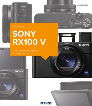 Kamerabuch Sony RX100 V. ... das Hightech-Kraftpaket für die Hosentasche - Michael Nagel  [Gebundene Ausgabe]