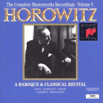 Vladimir Horowitz - The Complete Masterworks Recordings Vol. 5 (A Baroque and Classical Recital)